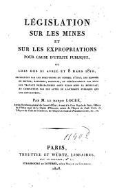 Législation sur les mines et sur les expropriations pour cause d'utilité publique: ou lois des 21 avril et 8 mars 1810