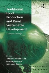 Traditional Food Production and Rural Sustainable Development: A European Challenge