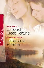 Le secret de Creed Fortune - Les amants ennemis (Harlequin Passions)