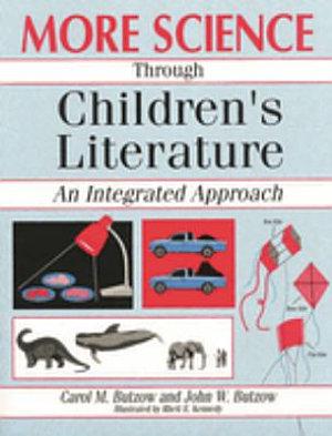 More Science Through Children s Literature