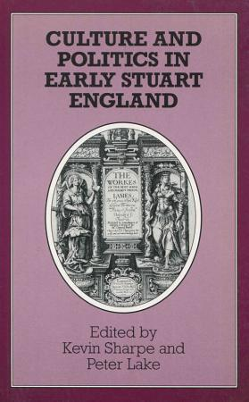 Culture and Politics in Early Stuart England PDF