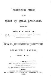 Professional Papers by the Corps of Royal Engineers ... Royal Engineers Institute: Occasional papers, Volume 8