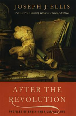 After the Revolution  Profiles of Early American Culture