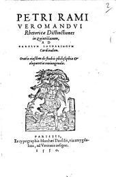 Rhetoricae distinctiones in Quintilianum: Oratio eiusdem de studiis philosophiae et eloquentiae coniungendis