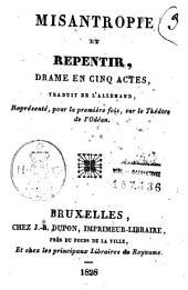 Misantropie et repentir, drame en cinq actes, traduit de l'allemand, représenté, pour la première fois , sur le Théâtre de l'Odéon