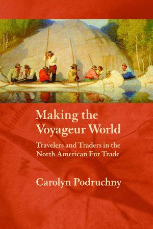 Making the Voyageur World