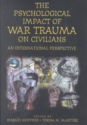 The Psychological Impact of War Trauma on Civilians: An International Perspective