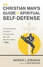 The Christian Man   s Guide to Spiritual Self Defense PDF