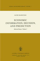 Economic Information, Decision, and Prediction: Selected Essays: Volume I Part I Economics of Decision