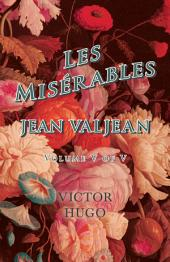 Les Misérables, Volume V of V, Jean Valjean