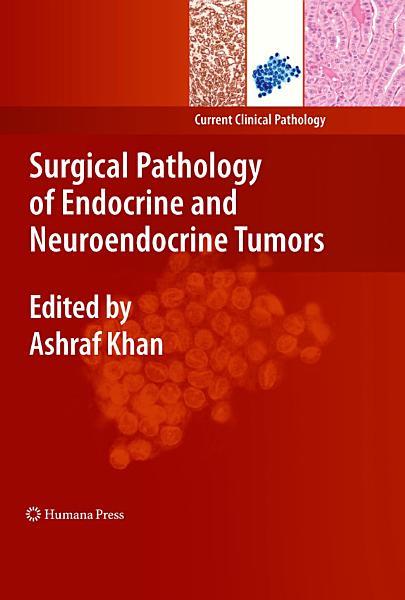 Surgical Pathology Of Endocrine And Neuroendocrine Tumors
