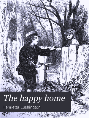 The happy home  or  The children at the Red house