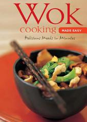 Wok Cooking Made Easy: Delicious Meals in Minutes