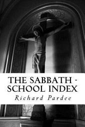 The Sabbath-school Index: Pointing Out the History and Progress of Sunday-schools, with Approved Modes of Instruction