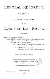 Central Reporter...: All Cases Determined in the Courts of Last Resort, Volume 3