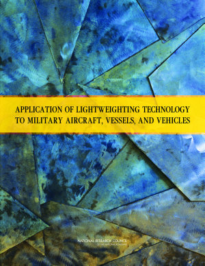 Application of Lightweighting Technology to Military Aircraft  Vessels  and Vehicles