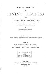 Encyclopedia of Living Divines and Christian Workers of All Demonminations in Europe and America: Being a Supplement to Schaff-Herzog Encyclopedia of Religious Knowledge