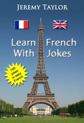 Learn French With Jokes 1: Practise your French with a smile on your face