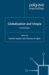 Globalization and Utopia: Critical Essays