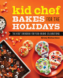 Kid Chef Bakes for the Holidays Book