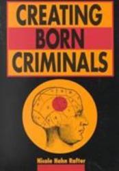 Creating Born Criminals Book PDF