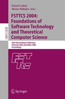 FSTTCS 2004  Foundations of Software Technology and Theoretical Computer Science PDF