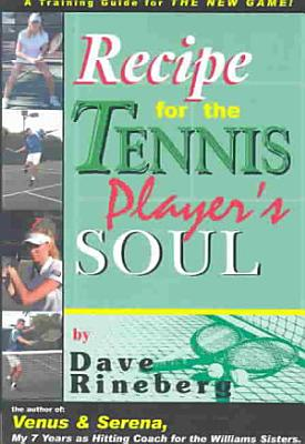 Recipes for a Tennis Player s Soul