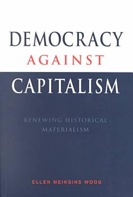 Democracy Against Capitalism PDF