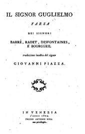 Il Signor Guglielmo Farsa ... Traduzione inedita del signor G. Piazza