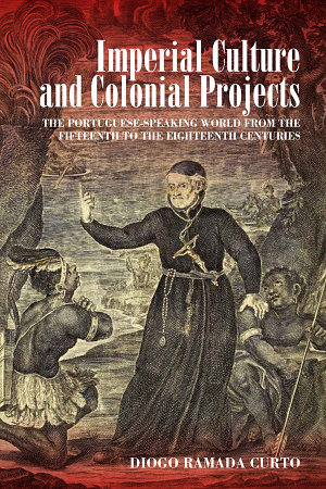Imperial Culture and Colonial Projects PDF
