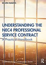 Understanding the NEC4 Professional Service Contract