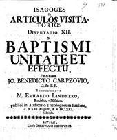 Isagoges in articulos visitatorios: De baptismi unitate et effectu. Disp. 12