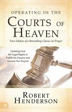 Operating in the Courts of Heaven (Revised and Expanded)