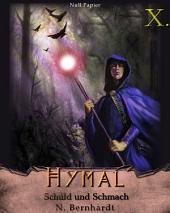 Der Hexer von Hymal, Buch X: Schuld und Schmach: Fantasy Made in Germany