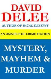 Mystery, Mayhem & Murder: An Omnibus of Crime Fiction