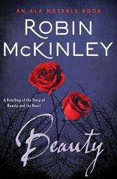 Beauty:A Retelling of the Story of Beauty and the Beast