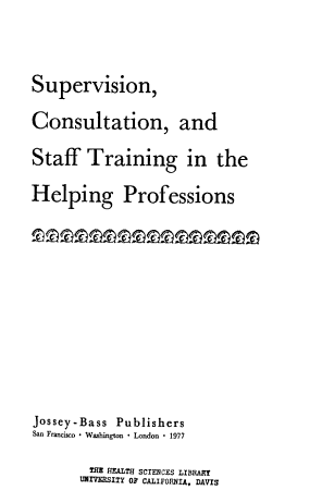 Supervision  Consultation  and Staff Training in the Helping Professions PDF