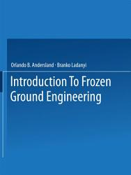 An Introduction to Frozen Ground Engineering PDF