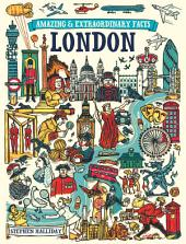 Amazing & Extraordinary Facts - London