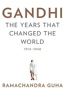 Gandhi  The Years That Changed the World  1914 1948
