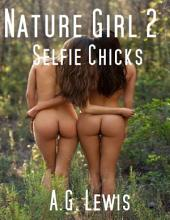 Selfie Chicks, Nature Girl 2