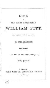Life of the Right Honourable William Pitt: With Extracts from His Ms. Papers, Volume 1