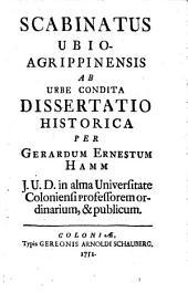 Scabinatus Ubio-Agrippinensis ab urbe condita: dissertatio historico