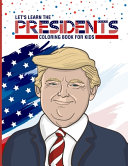 Let s Learn The Presidents Coloring Book For Kids