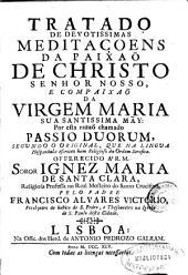 Tratado de devotissimas meditaçoens da paixao de Christo ... e compaixao da Virgem Maria ... por esta razao chamado passio duorum: segundo o original