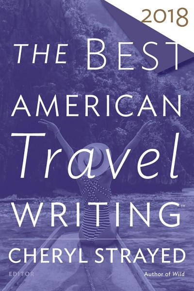 Download The Best American Travel Writing 2018 Book