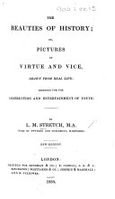 The Beauties of History; or, pictures of virtue and vice ... The fifth edition
