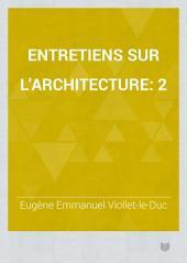 Entretiens sur l'architecture: 2