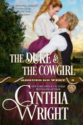 The Duke And The Cowgirl: Rogues Go West, Book 3