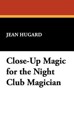 Close Up Magic for the Night Club Magician PDF
